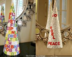 Very Cool:  Foam stickers on tall poster board tree cone and the spray paint.  Paint letters that were strategically placed.  Would be beautiful in metallics too {The Creativity Exchange}