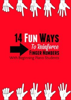 14 Fun Ways To Review Finger Numbers With Your Newbie Piano Students - do this the first 7- 14 lessons