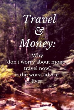 Why you don't need money to travel is the worst advice ever. A case for why money is necessary. Part 1 of 2 in Money Matters via www.dtravelsround.com