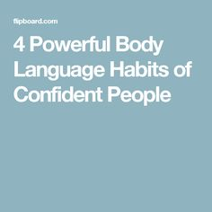 4 Powerful Body Language Habits of Confident People