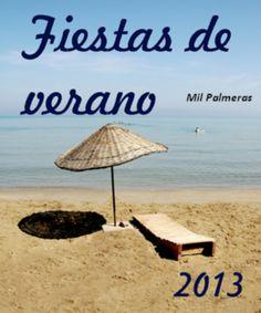 Fiesta de Verano en Mil Palmeras (Pilar de la Horadada)  Del 23 al 25 de agosto. http://www.ilovecostablanca.com/es/eventos/ficha/349