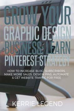 Grow Your Graphic Design Business Learn Pinterest Strategy How to Increase Blog Subscribers Make More Sales Design Pins Automate  Get Website Traffic for Free >>> Amazon most trusted e-retailer  #PinterestMarketing