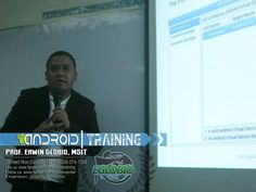 Android Training Workshop PROF. ERWIN M. GLOBIO SEMINARS AND WORKSHOPS CONTACT: (02) 428-7127/09393741359/09323956678