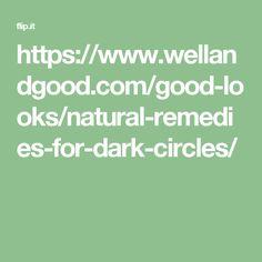https://www.wellandgood.com/good-looks/natural-remedies-for-dark-circles/