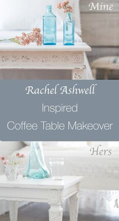 Rachel Ashwell Inspired Coffee Table Makeover