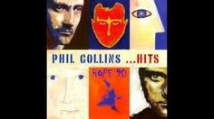 Phil Collins - Hits FULL ALBUM, via YouTube.