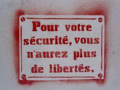 Pour votre sécurité, vous n'aurez plus de libertés.
