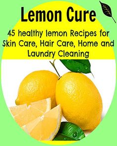 Lemon Cure: 45 Healthy Lemon Recipes for Skin Care, Hair Care, Home and Laundry Cleaning: (lemon cure, lemon cleanse, lemon tree, lemon grove) - GET YOUR Kindle PHONE APP:   Kindle edition by Christine Murphy. Crafts, Hobbies & Home Kindle eBooks @ Amazon.com.