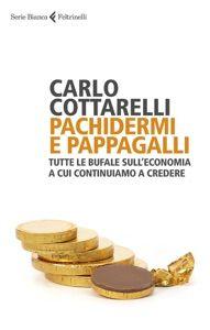 Pachidermi e pappagalli by Carlo Cottarelli - Digitall Media Ebooks Online, Audio Books, Kindle, Free Apps, Pdf, Entertainment, Humor, Amazon, Google