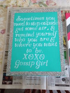 Gossip girl quote. DIY Canvas for dorm room.