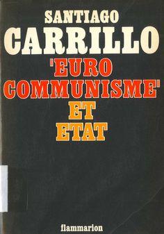 """Carrillo, Santiago (1915-2012) """"Eurocommunisme"""" et état : essai politique / Santiago Carrillo ; traduit de l'espagnol par Jacques Rillard ; revu par Anaïs Cueto. -- [Paris] : Flammarion, [1977]. 251 p. ; 20 cm. ISBN 2-08-060967-X."""