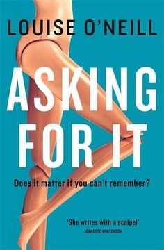Asking For It by Louise O'Neill (4/5)