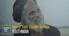 "Straight off the Inna de Yard's ""Soul of Jamaica"" project comes a brand new video for Cedric Mython's cut ""Youthman"". Reggae, Yard, Videos, Garten, Court Yard, Garden"