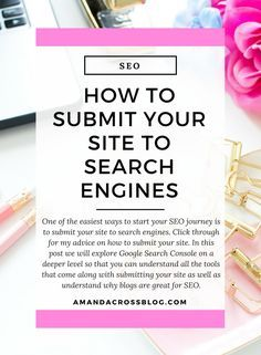 How To Submit Your Site To Search Engines | One of the easiest ways to start your SEO journey is to submit your site to search engines. Click through for my advice on how to submit your site. In this post we will explore Google Search Console on a deeper