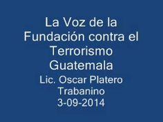 La Voz de la FCT Guatemala. Programa Nro. 9. Lic. Oscar Platero Trabanin...