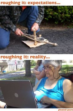 """""""roughing it"""" expectations vs reality"""