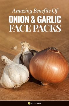 Amazing Benefits Of Onion And Garlic Face Packs