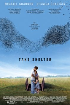 Take Shelter...a friend produced this and it is amazing...