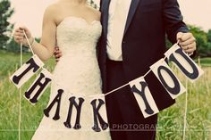 A thank-you sign created for the Bride and Groom use photo later for thank-you cards