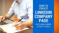 How to create a LinkedIn Company Page 2016 | December 2015 Latest Video