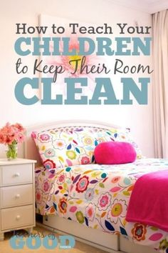 How To Teach Your Children to Keep Their Room Clean - Try these 5 ideas to make this difficult task really easy.   www.teachersofgoodthings.com