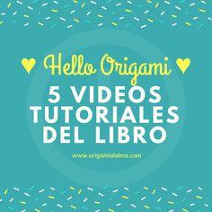5 videos tutoriales del libro: Hello Origami / Origami al alma