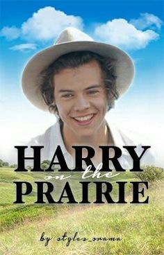 #wattpad #fanfiction Harry on the Prairie A Harry Styles AU Fanfiction  An excerpt published via COSMOPOLITAN online via September 14, 2016.   ***********  Harry Styles lives alone on his farm a few miles outside of Cider Creek.  He's 20 years old and mighty handsome --too handsome to be keeping to himself as much as h...