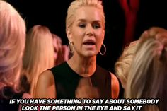 Real Housewives of Beverly Hills Quotes - Yolanda Lisa Vanderpump, Vanderpump Rules, Housewife Quotes, Notting Hill Quotes, Yolanda Foster, 2 Broke Girls, The Mindy Project, Bravo Tv, Housewives Of Beverly Hills