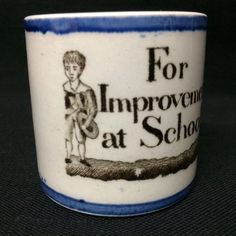 Pearlware Creamware Child's Mug ~ Improvement at School 1820 : Childhood Antiques Childrens Mugs, Antique Pottery, Ruby Lane, Baking Ingredients, Kids Playing, Cups, Childhood, Dish, Victorian