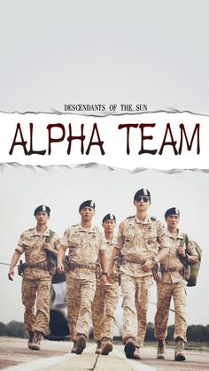 Descendants of the Sun - Naju ❤ alpha team