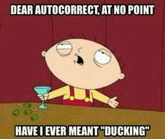 Dear auto correct funny quotes memes tv quote tv shows lol family guy funny quot… Family Guy Meme, Family Guy Quotes, Funny Family, Crazy Family Humor, Crazy Humor, Crazy Funny, Funny Duck, Funny Jokes, It's Funny