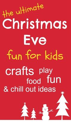 Fabulous ideas for making Christmas Eve extra special: crafts, play, treats, calm-down activities....