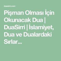 Pişman Olması İçin Okunacak Dua   DuaSirri   İslamiyet, Dua ve Dualardaki Sırlar...
