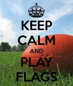keep calm and play flag football <3