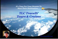 It's Time For Your Dreams To Meet Their Destination... #Plan2Travel with us at #TLCTravels Tours & Cruises!