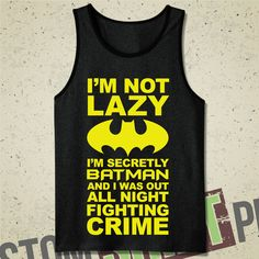 I'm Not Lazy, I'm Secretly Batman & I Was Out All Night Fighting Crime Tank - T-Shirt - Tee - Shirt - Funny - Batman Shirt - I'm Batman and other apparel, acces. Batman Meme, Batman Shirt, Im Batman, Batman Stuff, V Neck Polo Shirt, Polo Pullover, Crew Neck Shirt, Long Sleeve Polo, Long Sleeve Shirts