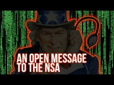 An Open Message to The NSA - YouTube...Hey NSA, You're watching us? Well then listen carefully. We've got something to say to you.