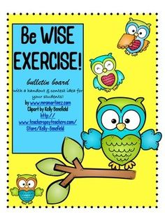 Be Wise Exercise Bulletin Board, great for any learning environment to encourage kids to exercise! www.mrsmartinez.com