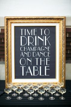 Time to drink champagne and dance on the table wedding sign. Perfect for a champagne bar at your bachelorette party, or wedding reception! Gatsby Theme, Great Gatsby Wedding, Art Deco Wedding, Fall Wedding, Dream Wedding, 1920s Wedding, Party Wedding, Trendy Wedding, New Years Wedding