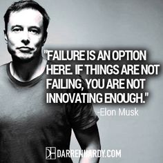 Quote by Elon Musk Embrace Failure