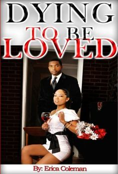DYING TO BE LOVED by ERICA COLEMAN, http://www.amazon.com/dp/B006UN2L80/ref=cm_sw_r_pi_dp_.pPYqb1P44SF2