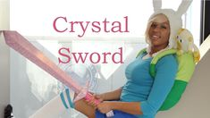 DIY: Fionna's Crystal Sword