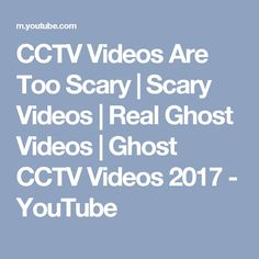 CCTV Videos Are Too Scary | Scary Videos | Real Ghost Videos | Ghost CCTV Videos 2017 - YouTube