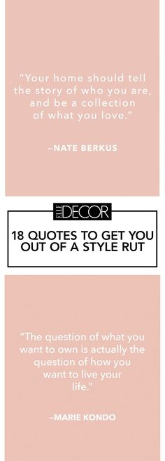 The best quotes to inspire you before re-decorating your home.