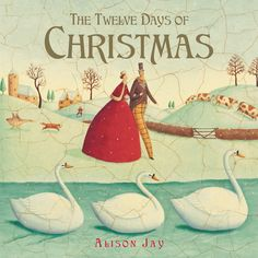 12 Days of Christmas - Alison Jay