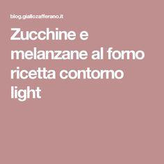 Zucchine e melanzane al forno ricetta contorno light
