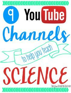 9 of my favorite YouTube channels with engaging science videos to show during classroom lessons
