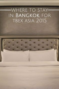 Where to Stay in #Bangkok for TBEX Asia | Paper Planes #thailand #hotels #travel