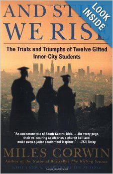 And Still We Rise: The Trials and Triumphs of Twelve Gifted Inner-City Students by Miles Corwin