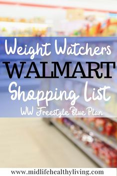 WW Blue Plan Walmart Shopping List - Use this Weight Watchers Walmart brand foo. - WW Blue Plan Walmart Shopping List – Use this Weight Watchers Walmart brand foods shopping list - Weight Watchers Snacks, Plan Weight Watchers, Weight Watchers Tipps, Petit Déjeuner Weight Watcher, Weight Watchers Smart Points, Weight Watchers Breakfast, Weight Watcher Dinners, Walmart Shopping List, Food Shopping List